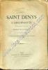 Saint Denys l'Aréopagite évêque d'Athènes et de Paris Patron de la France. Ouvrage illustré de plus de 200 gravures. VIDIEU L'abbé