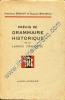 Précis de grammaire historique de la langue française .. BRUNOT (Ferdinand), BRUNEAU (Charles)