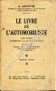 Le livre de l'automobiliste . Cours professé à l'Automobile Club du Nord de la France . Avec préface de Monsieur Hector Franchomme . Première édition. ...