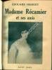 Madame Récamier et ses amis .. HERRIOT Edouard