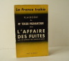 PLAIDOIRIE DE Me TIXIER-VIGNANCOUR DANS L'AFFAIRE DES FUITES. La France trahie.. TIXIER-VIGNANCOUR (Jean-Louis)
