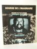 BOURSE DE L'IMAGINAIRE ; BOURSE DU FAIT DIVERS ; EXPERIENCE DE PRESSE.  Catalogue de l'exposition présentée au Centre Pompidou en juin 1982. .  [ART ...