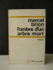 L'OMBRE D'UN ARBRE MORT.. BRION (Marcel)
