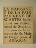 LA NAISSANCE DE LA PAIX PAR RENE DESCARTES. Ballet dansé au château royal de Stockholm le jour de la naissance de sa Majesté (1649), prose d'Aragon.. ...