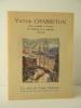 VICTOR CHARRETON. Notes recueillies à l'occasion du centenaire de sa naissance 1864-1936.. VICTOR CHARRETON.