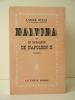 MALVINA ou le bataillon de Napoléon II.. BILLY (André)