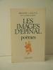LES IMAGES D'EPINAL. Poèmes.. LANOUX (Armand)