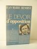 LE DEVOIR D'OPPOSITION.. BENOIST (Jean-Marie)