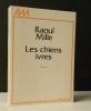 LES CHIENS IVRES. .  MILLE (Raoul).