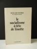 LE SOCIALISME A TETE DE LINOTTE.. DUTOURD (Jean)