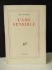 L'AME SENSIBLE.. DUTOURD (Jean)