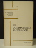 LE COMMUNISME EN FRANCE.  . [PCF]  COLLECTIF