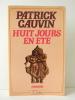 HUIT JOURS EN ETE.. CAUVIN (Patrick)