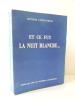 ET CE FUT LA NUIT BLANCHE …. LUCIEN-GRAUX (Dr)