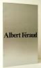 ALBERT FERAUD. Oeuvres choisies 1956-1976. Catalogue de l'exposition présentée au Musée des beaux-arts du Havre du 26 juin au 20 septembre 1976. . ...