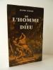 DE L'HOMME A DIEU.  Précédé d'un Portrait par Gustave Thibon.. MASSIS (Henri)
