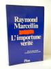 L'IMPORTUNE VERITE. Dix ans après mai 68 un ministre de l'Intérieur parle.. MARCELLIN (Raymond)