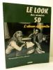 LE LOOK DES ANNEES 50. L'album de famille. Photographies d'Yves Manciet.. [PHOTOGRAPHIE]  MANCIET (Yves)
