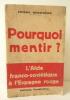 POURQUOI MENTIR? L'aide franco-soviétique à l'Espagne rouge.. HERICOURT (Pierre)