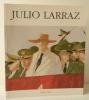 JULIO LARRAZ. Catalogue de l'exposition présentée à la FIAC en 2000. . JULIO LARRAZ.