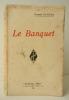 LE BANQUET.. GUICHES (Gustave)