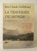 LA TRAVERSEE DU MONDE.. GUILLEBAUD (Jean-Claude)