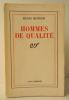 HOMMES DE QUALITE.. MONDOR (Henri)