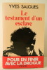 LE TESTAMENT D'UN ESCLAVE.. SALGUES (Yves)