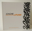 J PUNK. Catalogue exposition Galerie Brugier-Rigail Paris 2013. JONONE