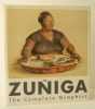 ZUNIGA. The Complete Graphics 1972-1984.. [ZUNIGA]  BREWSTER (Jerry)