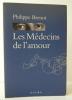 LES MEDECINS DE L'AMOUR.. BRENOT (Philippe)