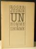 UN HOMME & L'HOMME avec 3 gravures originales de Roland Sénéca.. JUDRIN (Roger)