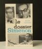 LE DOSSIER SIMENON. .  [SIMENON]   STEPHANE (Roger).