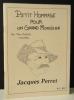 JACQUES PERRET. Petit hommage pour un grand monsieur. .  [PERRET Jacques]  CHAUMEIL (Jean-Baptiste).