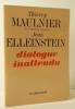 DIALOGUE INATTENDU.. MAULNIER (Thierry) et ELLEINSTEIN (Jean)