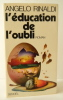 L'EDUCATION DE L'OUBLI.  . RINALDI (Angelo).