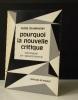 POURQUOI LA NOUVELLE CRITIQUE. Critique et objectivité. .  DOUBROVSKY (Serge).