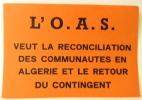 L'O.A.S. VEUT LA RECONCILIATION DES COMMUNAUTES EN ALGERIE ET LE RETOUR DU CONTINGENT.. O.A.S.