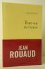 ETRE UN ECRIVAIN.. ROUAUD (Jean)