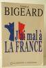 J'AI MAL A LA FRANCE.. BIGEARD (Général)