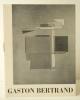 GASTON BERTRAND. Catalogue de l'exposition Gaston Bertrand chez Colette Allendy du 30 octobre au 17 novembre 1956.. GASTON BERTRAND.