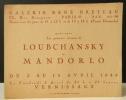 LOUBCHANSKY et MANDORLO. Peintures récentes. Exposition Loubchansky et Mandorlo du 2 au 15 avril 1948 à la Galerie René Breteau à Paris.. LOUBCHANSKY ...