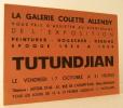 TUTUNDJIAN. Peintures – Gouaches – Dessins. Epoque 1924 à 1929. Carton d'invitation au vernissage de l'exposition Tutundjian à la galerie Colette ...
