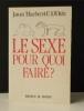 LE SEXE POUR QUOI FAIRE ? .    [HUMOUR]   THURBER (James) et WHITE (E.B.).