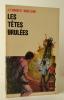 LES TETES BRULEES. . MANCHETTE (Jean-Patrick) - LEVINE (Michel)