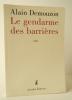 LE GENDARME DES BARRIERES.. DEMOUZON (Alain)