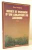 MORT ET PASSION D'UN AMATEUR DE JARDINS.. [BLONDIN (Antoine)]  LANGLOIS (Guy)