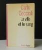LA VILLE ET LE SANG. .  COCCIOLI (Carlo).