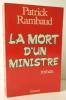 LA MORT D'UN MINISTRE.. RAMBAUD (Patrick)