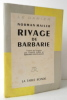 RIVAGE DE BARBARIE. Traduit de l'anglais par Claude Elsen et Bernard Heuvelmans.. MAILER (Norman)